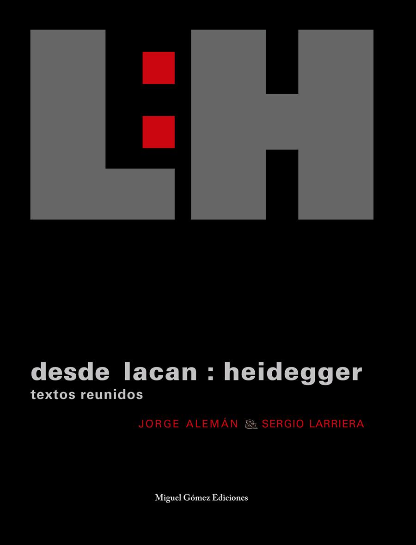 Desde Lacan : Heidegger. Textos reunidos. 2009