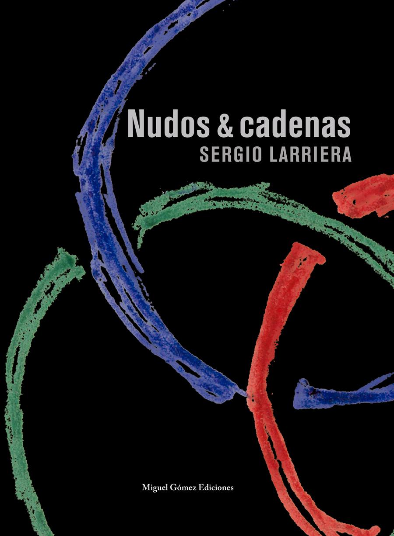 Sergio Larriera. Nudos y cadenas. 2010